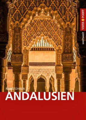 Vista Point weltweit Reiseführer Andalusien, Karoline Gimpl