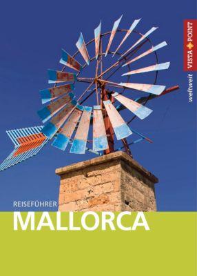 Vista Point weltweit Reiseführer Mallorca, Andrea Weindl