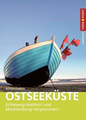 Vista Point weltweit Reiseführer Ostseeküste - Schleswig-Holstein und Mecklenburg-Vorpommern, Katrin Tams
