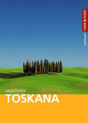 Vista Point weltweit  Reiseführer Toskana, Gottfried Aigner