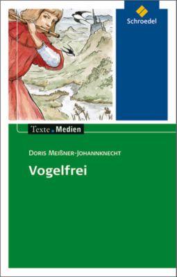 Vogelfrei, Textausgabe mit Materialien, Doris Meißner-Johannknecht