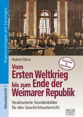 Vom Ersten Weltkrieg bis zum Ende der Weimarer Republik, Hubert Albus
