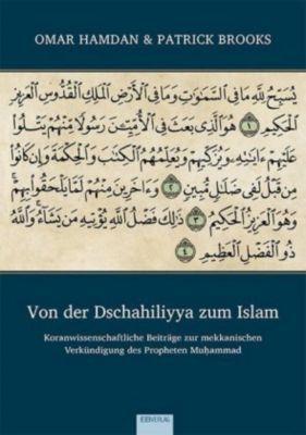 Von der Dschahiliyya zum Islam, Omar Hamdan, Patrick Brooks