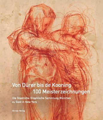 Von Dürer bis de Kooning: 100 Meisterzeichnungen