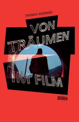 Von Träumen im Film, Thomas Koebner