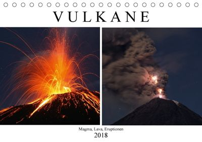 Vulkane - Magma, Lava, Eruptionen (Tischkalender 2018 DIN A5 quer) Dieser erfolgreiche Kalender wurde dieses Jahr mit gl, Marc Szeglat