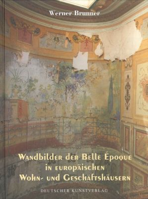 Wandbilder der Belle Époche, Werner Brunner