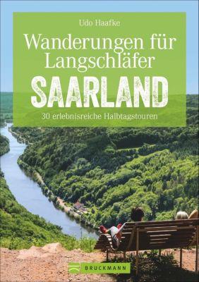 Wanderungen für Langschläfer Saarland, Udo Haafke