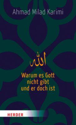 Warum es Gott nicht gibt und er doch ist, Ahmad M. Karimi