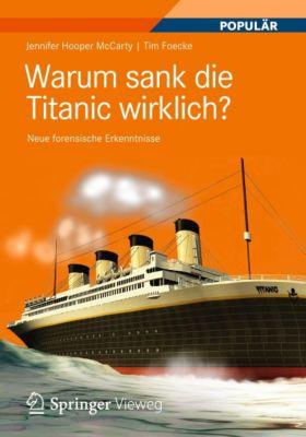 Warum sank die Titanic wirklich?, Jennifer Hooper McCarty, Tim Foecke