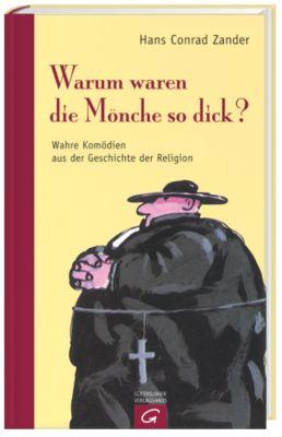 Warum waren die Mönche so dick?, Hans C. Zander