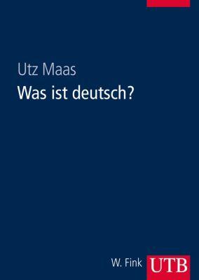 Was ist deutsch?, Utz Maas
