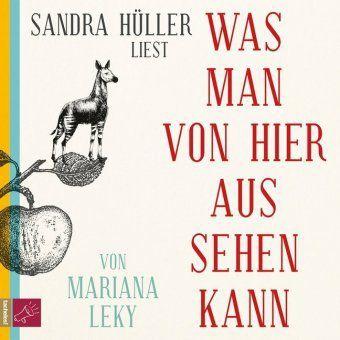 Was man von hier aus sehen kann, 6 Audio-CD, Mariana Leky