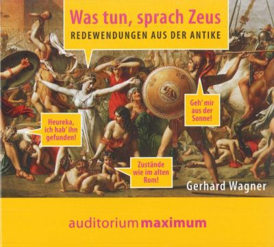 Was tun, sprach Zeus, 1 Audio-CD, Gerhard Wagner