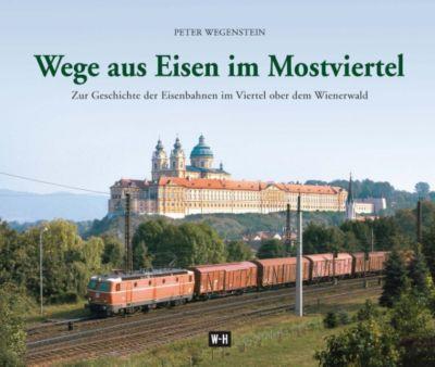 Wege aus Eisen im Mostviertel, Peter Wegenstein