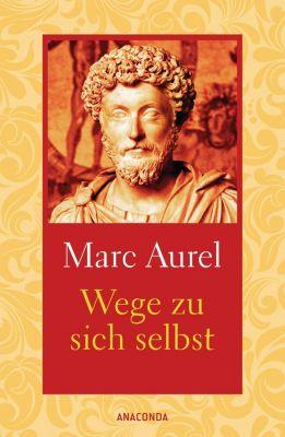 Wege zu sich selbst, Marc Aurel
