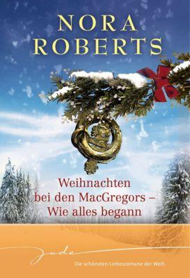 Weihnachten bei den MacGregors - Wie alles begann, Nora Roberts