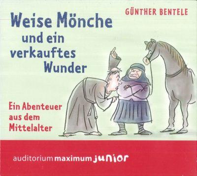 Weise Mönche und ein verkauftes Wunder, 2 Audio-CDs, Günther Bentele