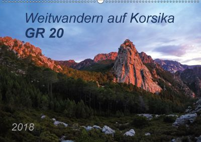 Weitwandern auf Korsika GR 20 (Wandkalender 2018 DIN A2 quer), Carmen Vogel