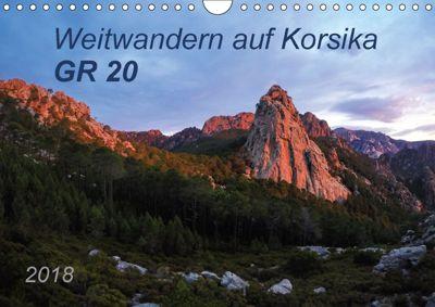 Weitwandern auf Korsika GR 20 (Wandkalender 2018 DIN A4 quer), Carmen Vogel
