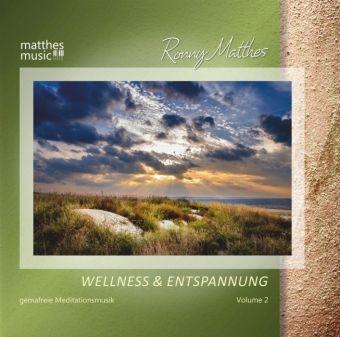 Wellness & Entspannung (Vol.2)-Gemafreie Musik, Ronny Matthes
