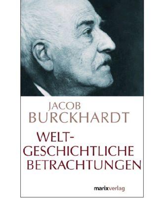 Weltgeschichtliche Betrachtungen, Jacob Chr. Burckhardt