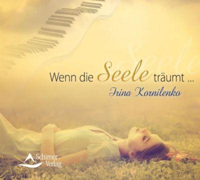Wenn die Seele träumt..., Audio-CD, Irina Kornilenko