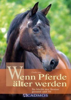 Wenn Pferde älter werden, Claudia Jung