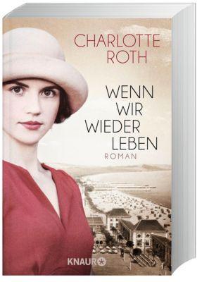 Wenn wir wieder leben, Charlotte Roth
