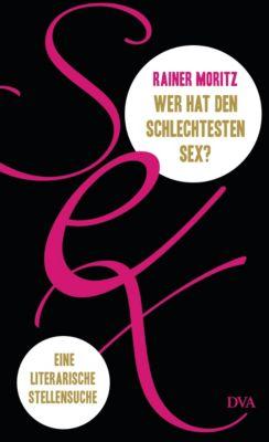 Wer hat den schlechtesten Sex, Rainer Moritz