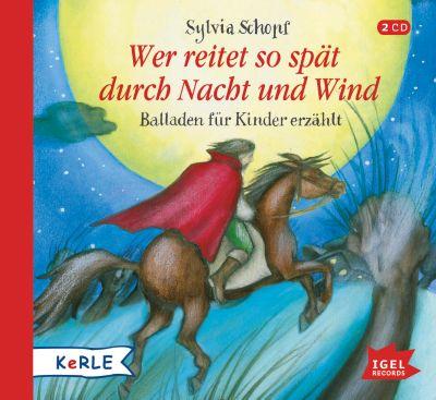 Wer reitet so spät durch Nacht und Wind, 2 Audio-CDs, Sylvia Schopf