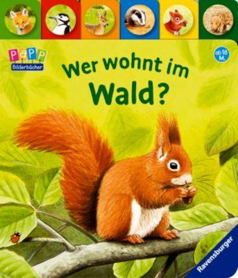 Wer wohnt im Wald?, Susanne Gernhäuser, Steffen Walentowitz