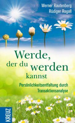 Werde, der du werden kannst, Werner Rautenberg, Rüdiger Rogoll