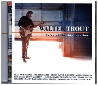 We're All In This Together, Walter Trout