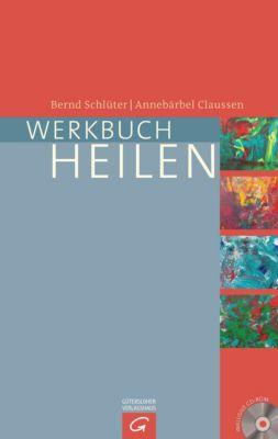 Werkbuch Heilen, m. CD-ROM, Annebärbel Claussen, Bernd Schlüter