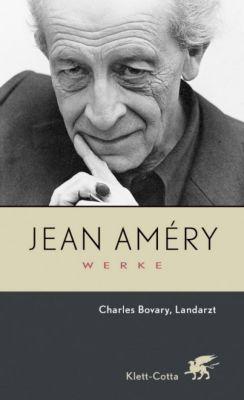 Werke: Bd.4 Charles Bovary, Landarzt, Jean Amery
