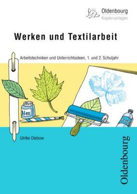 Werken und Textilarbeit, 1. und 2. Schuljahr, Ulrike Diebow