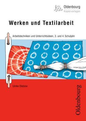 Werken und Textilarbeit, 3. und 4. Schuljahr, Ulrike Diebow