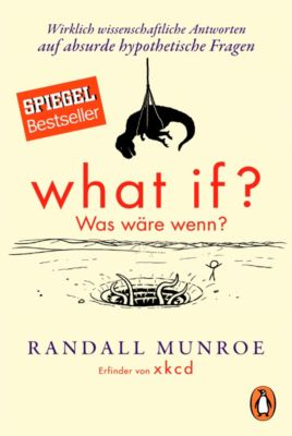 What if? Was wäre wenn?, Randall Munroe