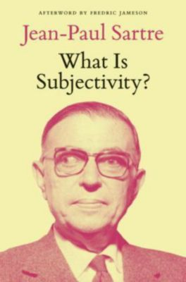 What Is Subjectivity?, Jean-Paul Sartre