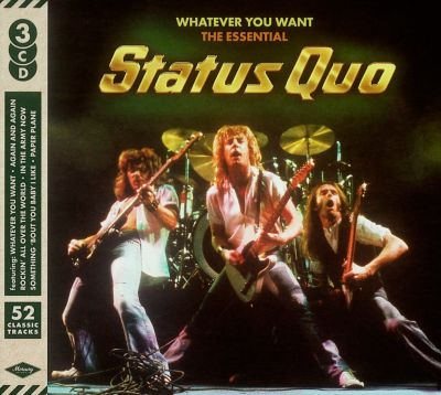 Whatever you want - The Essential Status Quo, 3 CDs