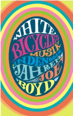 White Bicycles, Joe Boyd