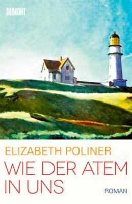 Wie der Atem in uns, Elizabeth Poliner