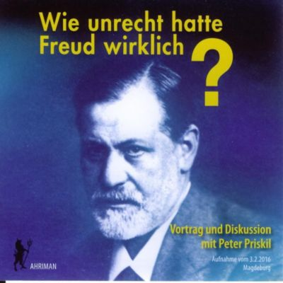 Wie unrecht hatte Freud wirklich?, 2 Audio-CDs, Peter Priskil