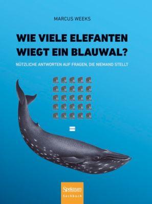 Wie viele Elefanten wiegt ein Blauwal?, Marcus Weeks