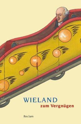 Wieland zum Vergnügen, Christoph Martin Wieland