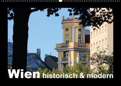 Wien - historisch und modern (Wandkalender 2018 DIN A2 quer) Dieser erfolgreiche Kalender wurde dieses Jahr mit gleichen, Ingrid Lacher