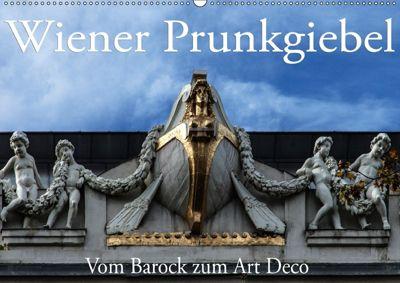 Wiener Prunkgiebel - Vom Barock zum Art Deco (Wandkalender 2018 DIN A2 quer), Boris Robert