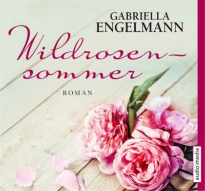 Wildrosensommer, 5 Audio-CDs, Gabriella Engelmann