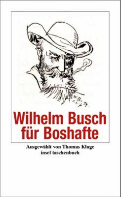 Wilhelm Busch für Boshafte, Wilhelm Busch